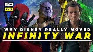Why Disney Really Moved Infinity War - NowThis Nerd