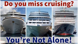 Are YOU missing Cruising- You-re not alone-