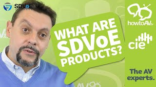 What are SDVoE products- -Software Defined Video over Ethernet-