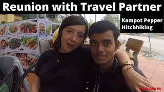 Reunion With Travel Partner - Kampot -Hitchhiking